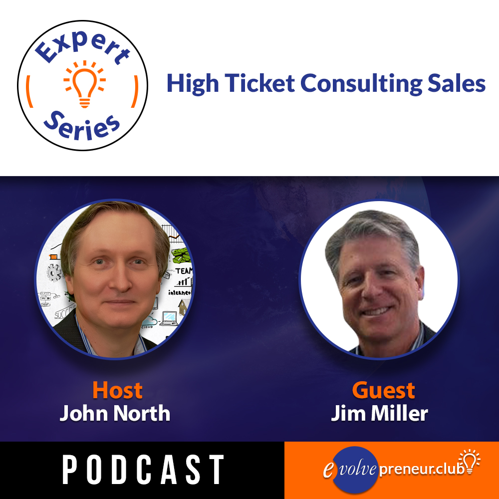 EP06 - High Ticket Consulting Sales with Jim Miller.jpeg